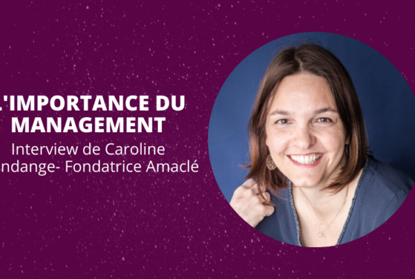 L'importance du management par Caroline Mondange